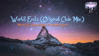 Marcelo CIC & Raoul Gidyon ft. Sebastian Garcia - World Ends (Original Club Mix)