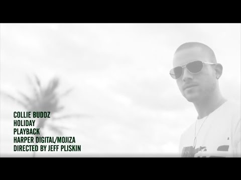 Collie Buddz - Holiday (Official Music Video)