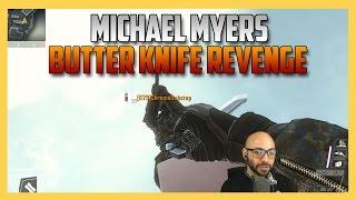 Michael Myers - Butter Knife Revenge