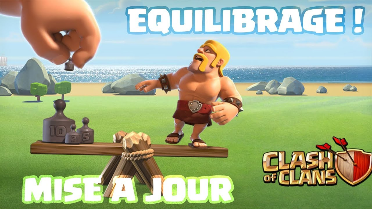 mise a jour d 39 equilibrage decembre 2017 sur clash of clans fr youtube. Black Bedroom Furniture Sets. Home Design Ideas