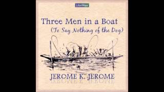 Three Men In A Boat To Say Nothing Of The Dog By Jerome K Jerome FULL Audiobook
