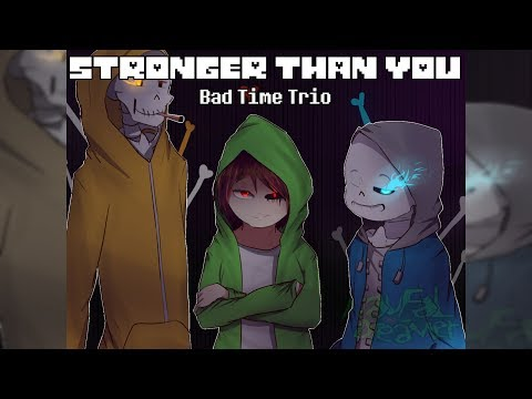 Undertale ~ Stronger Than You Bad Time Trio