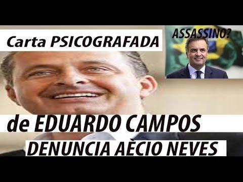 Carta Psicografada de Eduardo Campos diz que Aécio Neves o assassinou!