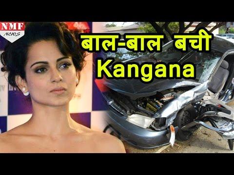 Kangana Ranaut की Car का हुआ Accident,आई चोटे