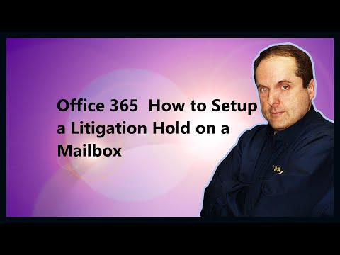 Office 365  How to Setup a Litigation Hold on a Mailbox