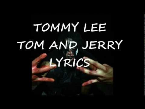 Tommy Lee Tom and Jerry Lyrics [ ON SCREEN ]