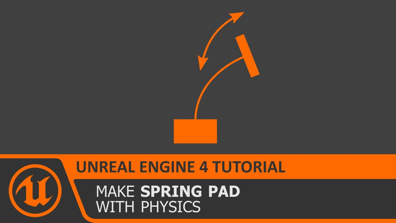 [Unreal Engine 4 Tutorial] Physics Based Spring Pad (UE4 how to make)
