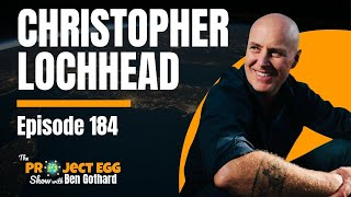 Project EGG Show #184 - Christopher Lochhead