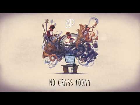 No Grass Today- AJR