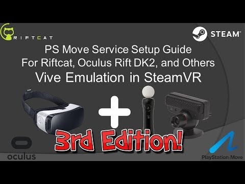Complete VR Setup Guide for PS Move Service and Riftcat - Cheap DIY Vive July 2017