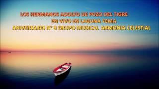 LOS HERMANOS ADOLFO EN VIVO LAGUNA YEMA ANIV  N°8 GRUPO ARMONIA CELESTIAL PRODUCCIONES GODOFA thumbnail