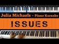 Julia Michaels - Issues - LOWER Key (Piano Karaoke / Sing Along)
