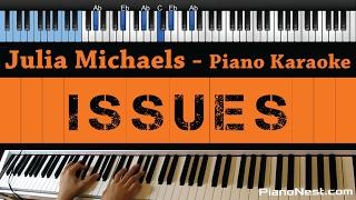 Julia Michaels - Issues - LOWER Key (Piano Karaoke / Sing Along)