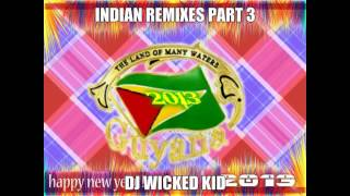 Indian Remixes Part 3 2k13 DJ WICKED KID