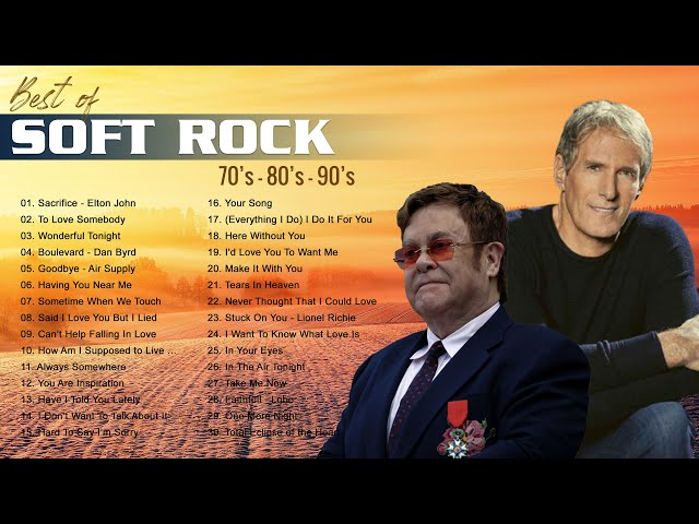 Michael Bolton, Phil Collins Rod Stewart, Air Supply, Chicago- Best Soft Rock Songs 70's, 80's, 90's
