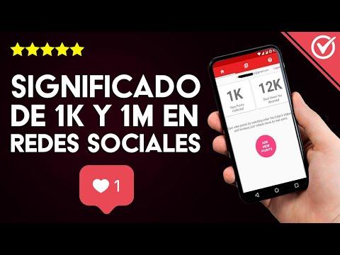 ¿Cuál es el Significado de 1K y 1M en Instagram, TikTok, YouTube y Demás Redes Sociales?