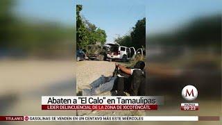 En balacera, muere 'El Calo', líder criminal en Tamaulipas