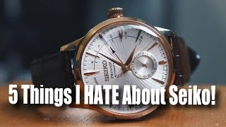 5 Things I HATE About Seiko!