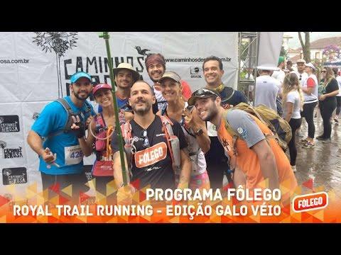 Programa Fôlego - Royal Trail Running Edição Galo Véio
