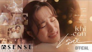 ĐÔNG NHI - KHI CON LÀ MẸ | OFFICIAL MUSIC VIDEO