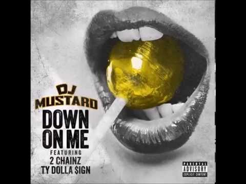DJ Mustard x 2 Chainz x Ty Dolla $ign - Down On Me [HD]