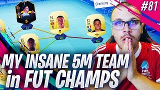 FIFA 19 MY INSANE 5 MILLION COIN SQUAD IN FUT CHAMPIONS! THIS TEAM IS SIMPLY UNSTOPPABLE