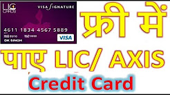 Get free LIC/ Axis Bank free Credir card for Life time
