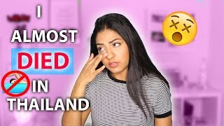 STORYTIME: I Almost DIED in Thailand!