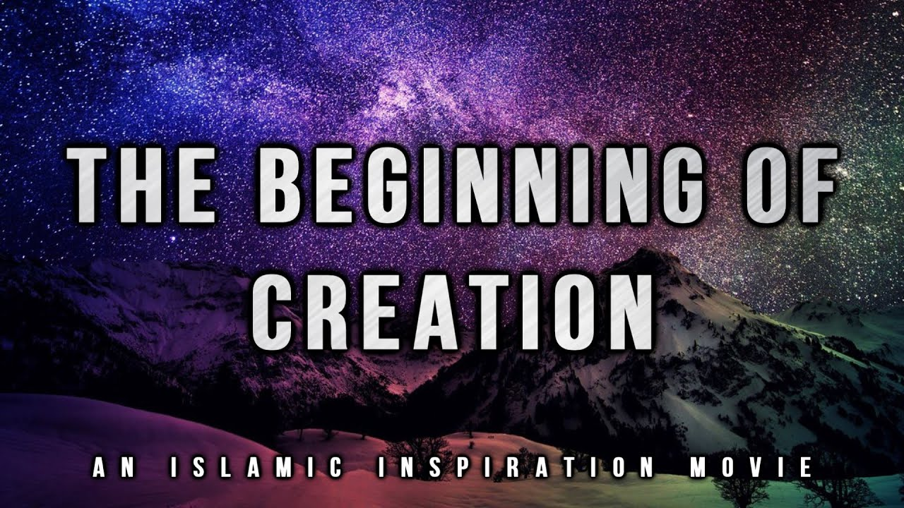[BE001] The Beginning Of Creation Intro - Allah The Creator