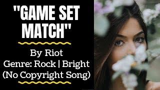 "Rock | Bright Music - ""GAME SET MATCH"" (FREE MUSIC/No Copyright ) – Riot"