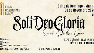 """""""Soli Deo Gloria - Somente a Deus a glória"""" Exposição Bíblica: Lucas 17.11 - Rev. Gilberto Barbosa"""