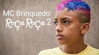 Mc Brinquedo -  Roça Roça 2  ( Letra )