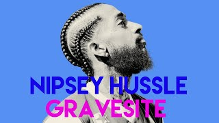 Famous Graves : Nipsey Hussle | Grammy Winning Artist's Final Resting Place