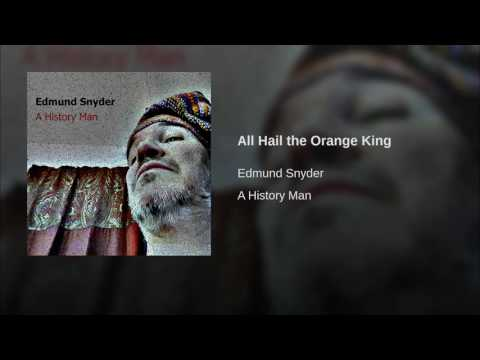 All Hail the Orange King