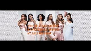 ALL TEA, ALL SHADE | BASKETBALL WIVES | S7. EP.1 REVIEW