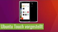 Ubuntu Touch Testbericht - Was ist daraus geworden? - Teil 1