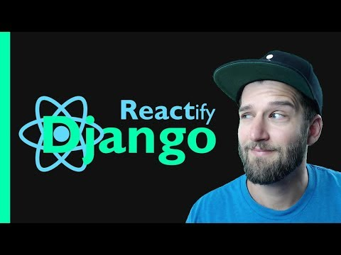 React & Django TUTORIAL Integration // REACTify Django thumbnail