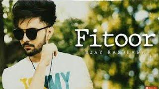 Fitoor || BJ Randhawa || New Punjabi Song 2018 || Dj Music