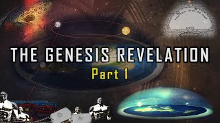 The Genesis Revelation: Part 1 - The Biblical Flat Earth?