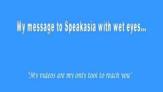 My message to Speakasia with wet eyes...