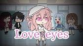 Love eyesEp 1Gacha life
