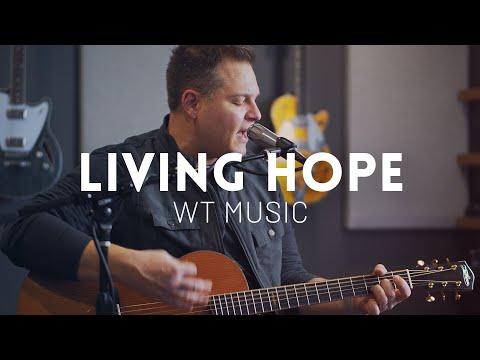 Living Hope - WT Music