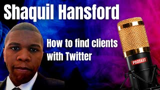 How to find clients with Twitter   Shaquil Hansford