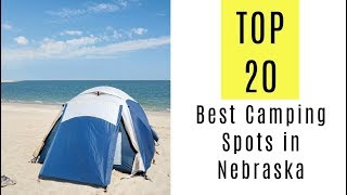 The 20 Best Camṗing Spots in Nebraska