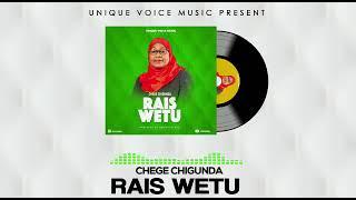 Chege - Raisi Wetu (Official Audio)