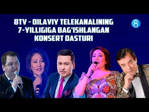 8TV - Oilaviy Telekanalining 7-yilligiga Bag'ishlangan Konsert Dasturi (1-qism)