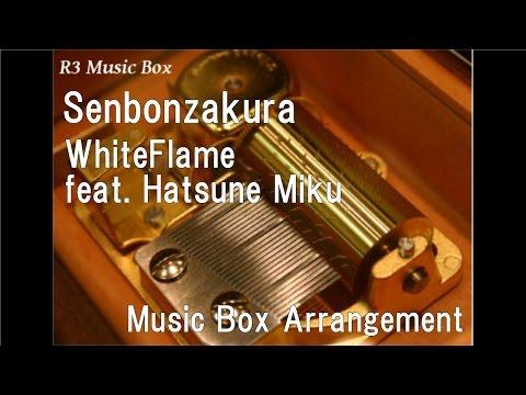 Senbonzakura/WhiteFlame feat. Hatsune Miku [Music Box]