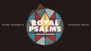 Watch Royal Psalms Stagnant Water video