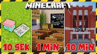 MINECRAFT: Budujemy SZKOŁĘ w 10 SEKUND, 1 MINUTĘ i 10 MINUT!