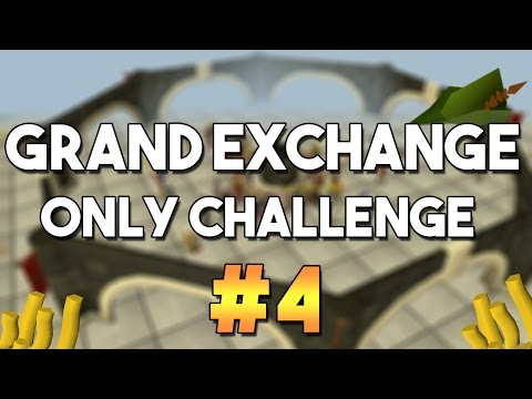 [OSRS] Grand Exchange Only Challenge #4 -  Money Making , Skilling and Flipping with the GE Only!